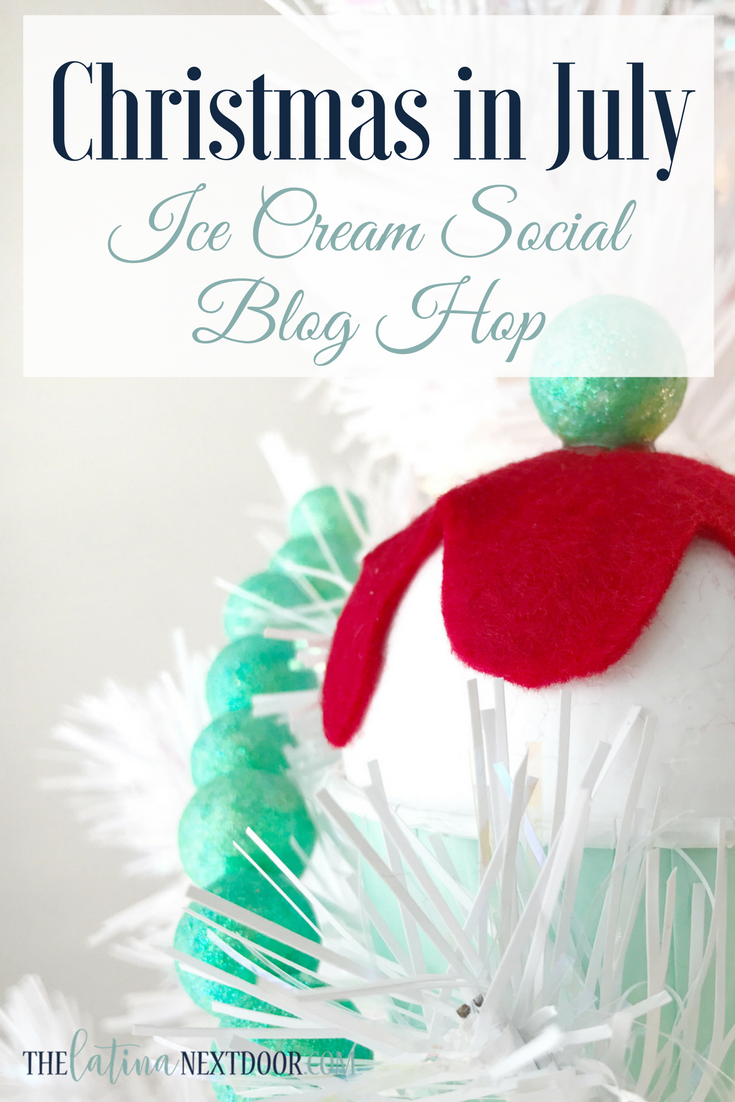 Christmas In July Ice Cream Social Blog Hop The Latina